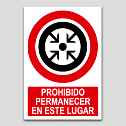 Prohibit permanèixer en aquest lugar