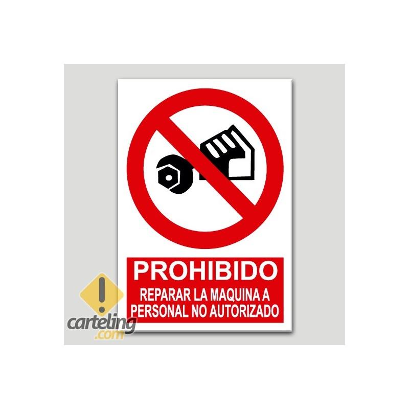 Prohibido reparar la máquina a personal lo autorizado
