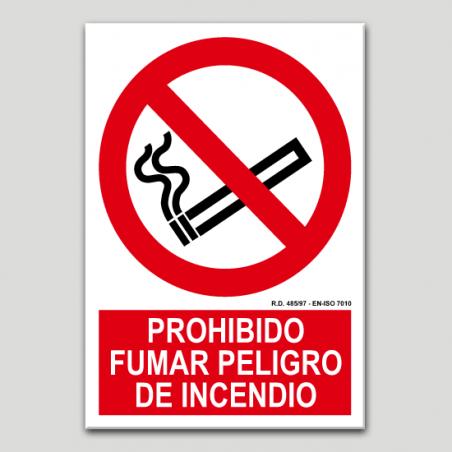 Prohibido fumar, peligro de incendio