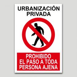 Urbanización privada, prohibido el paso a toda persona ajena