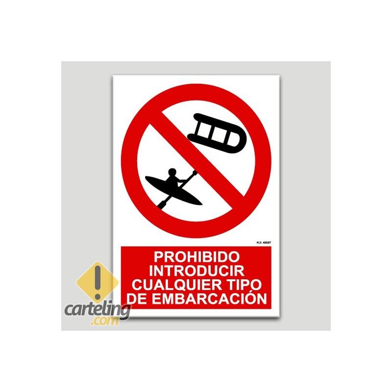 Prohibit introduir qualsevol tipus d'embarcació