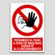 Prohibit el pas a zona de màquines durant el seu funcionament