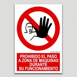 Prohibido el paso a zona de máquinas durante su funcionamiento