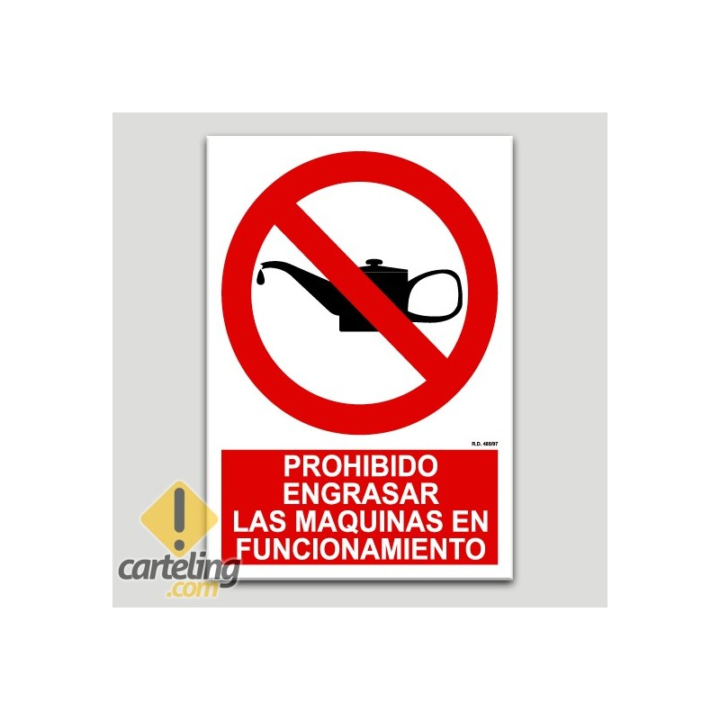 Prohibit greixar les màquines en funcionament