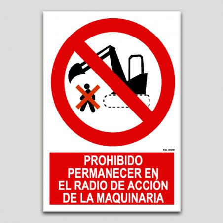Prohibido permanecer en el radio de acción de la maquinaria