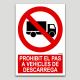 Prohibido el paso a vehículos de descarga