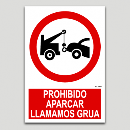 Prohibido aparcar, llamamos grúa