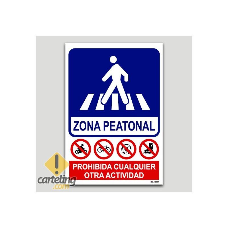 Zona per als vianants, prohibida qualsevol altre activitat