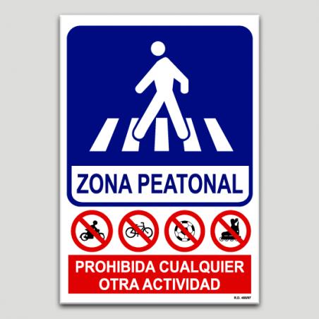Zona peatonal, prohibida cualquier otra actividad
