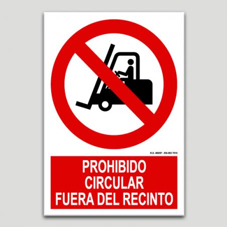 Prohibido circular fuera del recinto