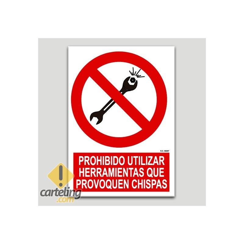 Prohibido utilizar herramientas que provoquen chispas