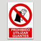 Prohibido utilizar guantes