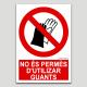 No és permès d'utilizar guants