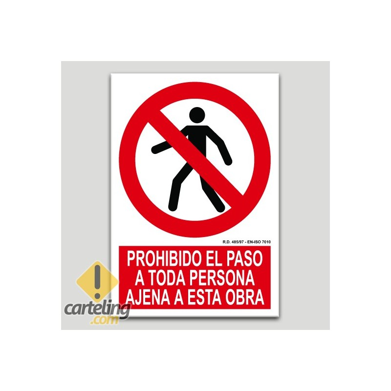 Prohibit el pas a tota persona aliena a l'obra