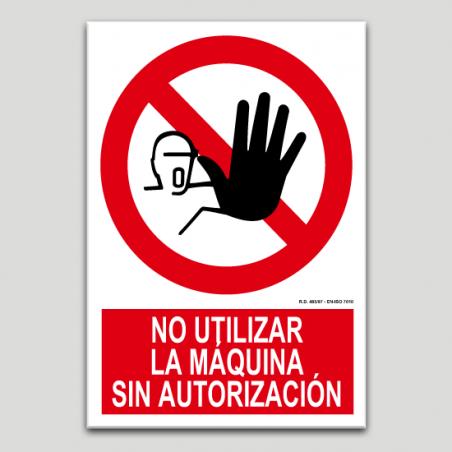 No utilitzar la màquina sense autorització