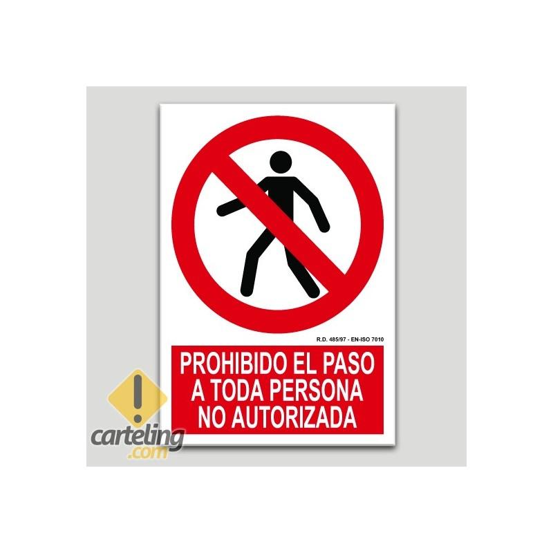 Prohibido el paso a toda persona no autorizada
