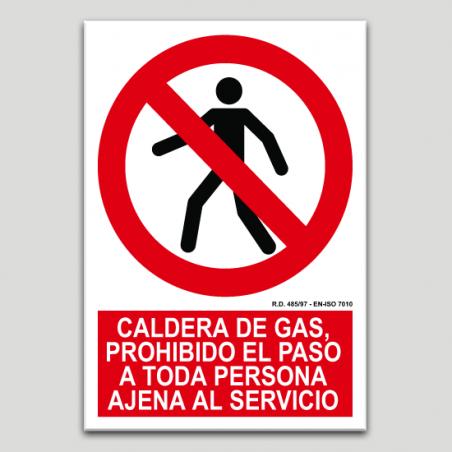 Caldera de gas, prohibido el paso a toda persona ajena al servicio