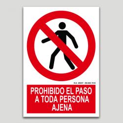 Prohibido el paso a toda persona ajena