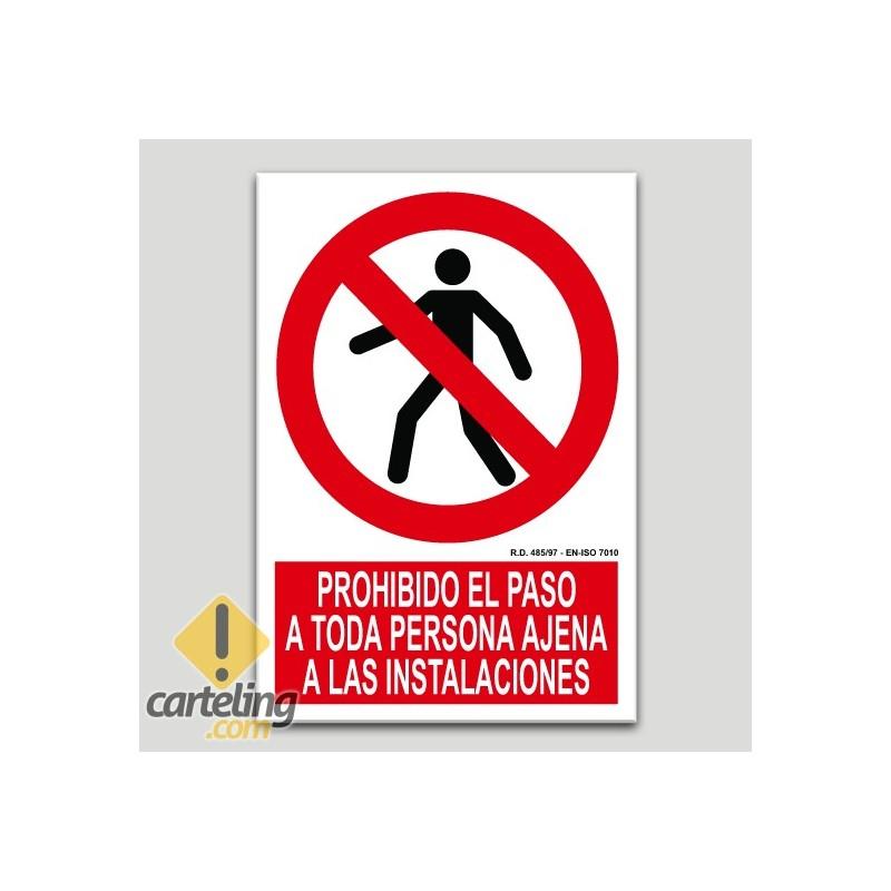 Prohibit el pas a tota persona aliena a les instal·lacions