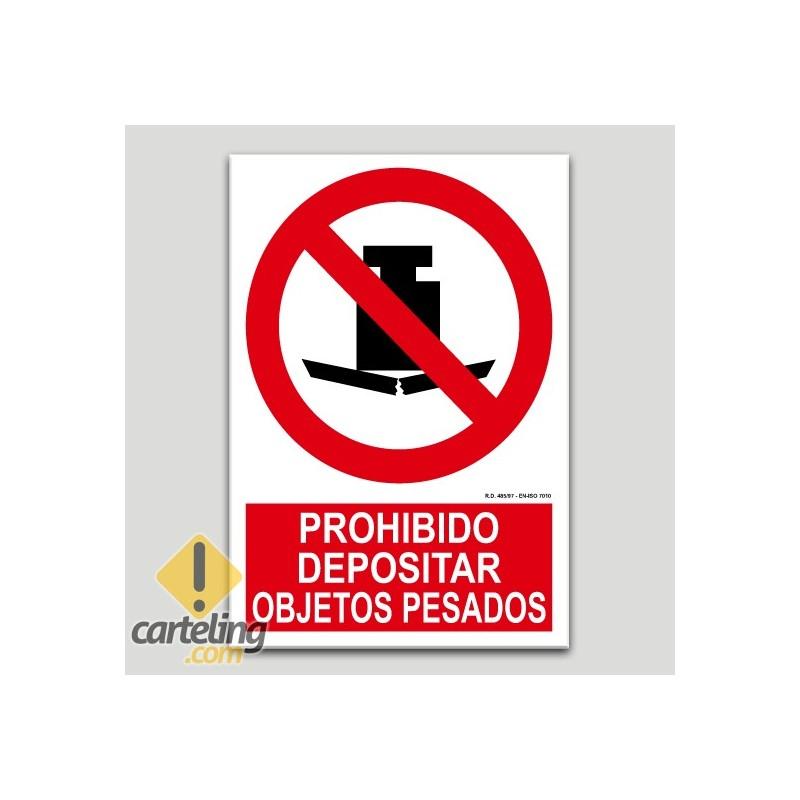 Prohibido depositar objetos pesados