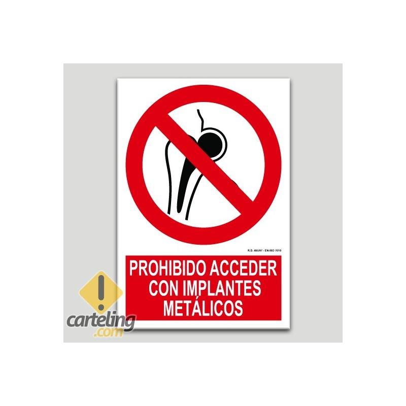 Prohibido acceder con implantes metálicos