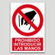 Prohibido introducir las manos