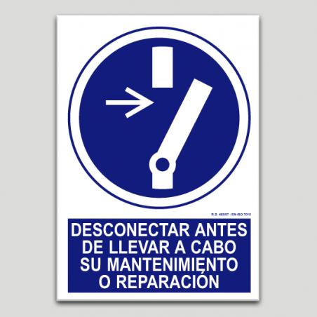 Desconectar antes de llevar a cabo su mantenimiento o reparación