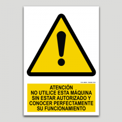 Atenció No utilitzi aquesta màquina Sense estar autoritzat I conèixer perfectament El seu funcionament