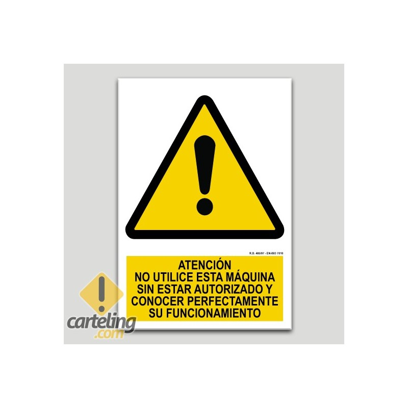 Atención, no use esta máquina sin estar autorizado y conocer perfectamente su funcionamiento